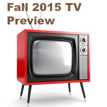 Fall 2015 TV  Preview & Give…