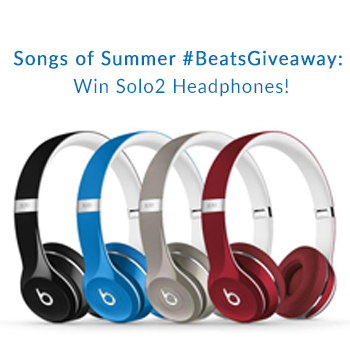 Lovin' these Songs of Summer & our #BeatsGiveaway. Enter to Win Solo2 Headphones!