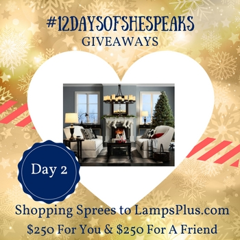 #12DaysOfSheSpeaks Day 2: Win 2 $250 Shopping Sprees to @LampsPlus - One For You & One For a Friend!