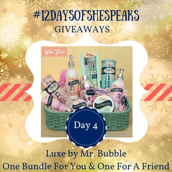 #12DaysOfSheSpeaks Day 4: Win a Luxe by @MrBubble Gift Basket... And One For Your Friend!