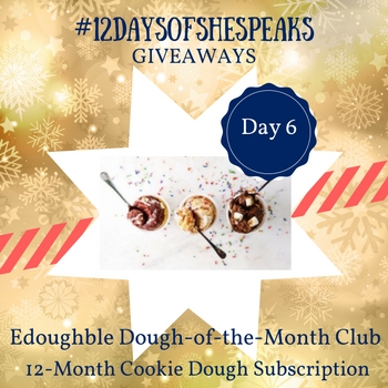 #12DaysOfSheSpeaks Day 6: Win a 12-month @Edoughble Cookie Dough-of-the-Month Club