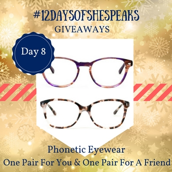 #12DaysOfSheSpeaks Day 8: Staring at Screens All Day? Win @PhoneticEyewear for You & a Friend