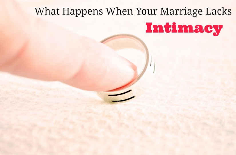 What Happens When Your Marriage Lacks Intimacy