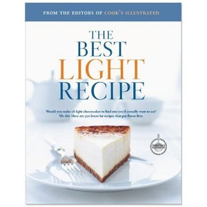 Editors of Cook's Illustrated magazine The Best Light Recipe