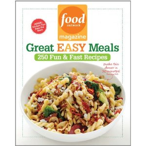Food Network Magazine Food Network Magazine Great Easy Meals: 250 Fun & Fast Recipes