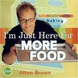 Alton Brown I'm Just Here for More Food