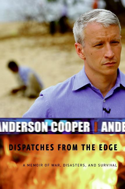 Anderson Cooper Dispatches From the Edge