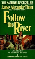 James Alexander Thom Follow the River
