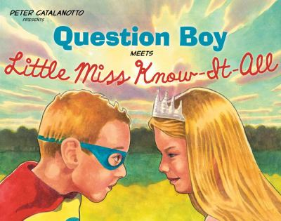 Peter Catalanotto Question Boy Meets Little Miss Know-It-All
