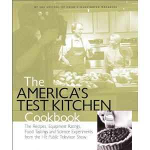 Editors of Cook's Illustrated The America's Test Kitchen Cookbook